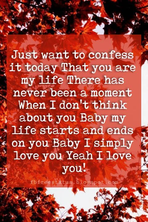 Love You Messages, Just want to confess it today That you are my life There has never been a moment When I don't think about you Baby my life starts and ends on you Baby I simply love you Yeah I love you!
