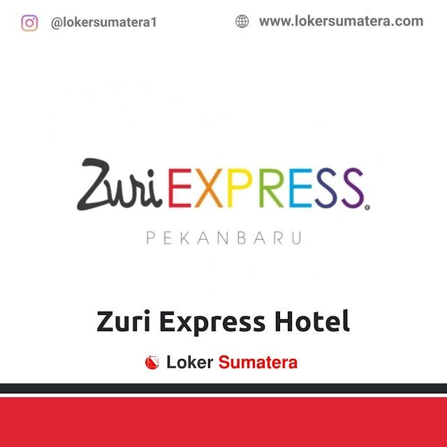 Lowongan Kerja Pekanbaru, Zuri Express Hotel Agustus 2021