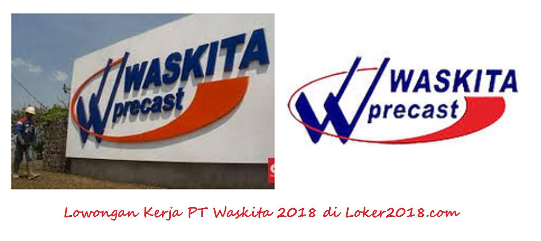 Loker PT Waskita Karya dan Beton Precast 2018