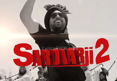 Sardaarji 2 movie LYRICS - Diljit Dosanjh (Title Song)
