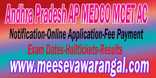 Andhra Pradesh AP MEDCO MCET AC Notification-Online Application-Fee Payment-Exam Dates-Halltickets-Results