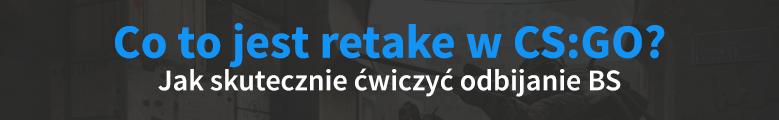Co to jest retake w CS:GO? Jak skutecznie odbijać BS?
