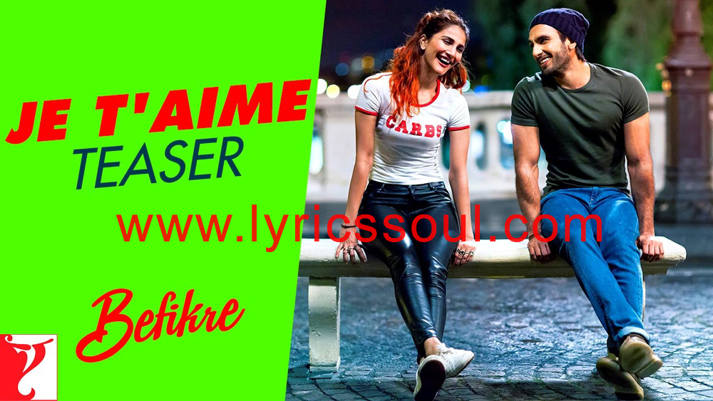 The Je t'aime lyrics from 'Befikre', The song has been sung by Vishal Dadlani, Sunidhi Chauhan, . featuring Ranveer Singh, Vaani Kapoor, , . The music has been composed by Vishal – Shekhar, , . The lyrics of Je t'aime has been penned by Jaideep Sahni