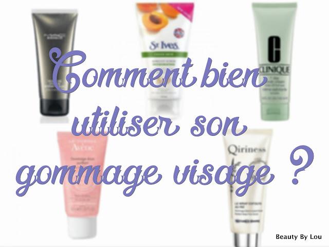 http://www.beautybylou.com/2015/12/Tips-bien-utiliser-gommagevisage.html