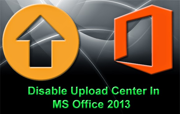 How to disable autostart of Microsoft Upload Center in MS Office 2013