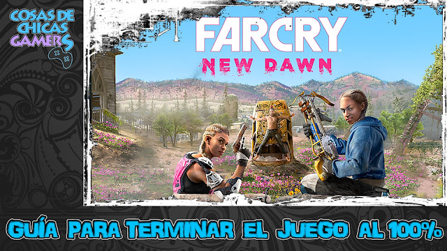 Guía para completar Far Cry New Dawn
