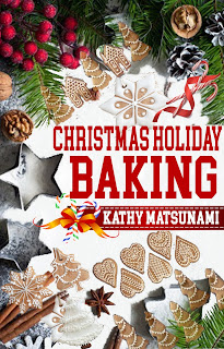 https://www.amazon.com/Christmas-Holiday-Baking-Kathy-Matsunami-ebook/dp/B01MXVYC4J/ref=sr_1_2?ie=UTF8&qid=1500291105&sr=8-2&keywords=kathy+matsunami