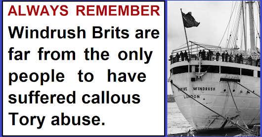 Windrush Brits are far from the only people to have suffered callous Tory abuse