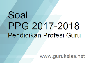 Soal PPG 2017-2018