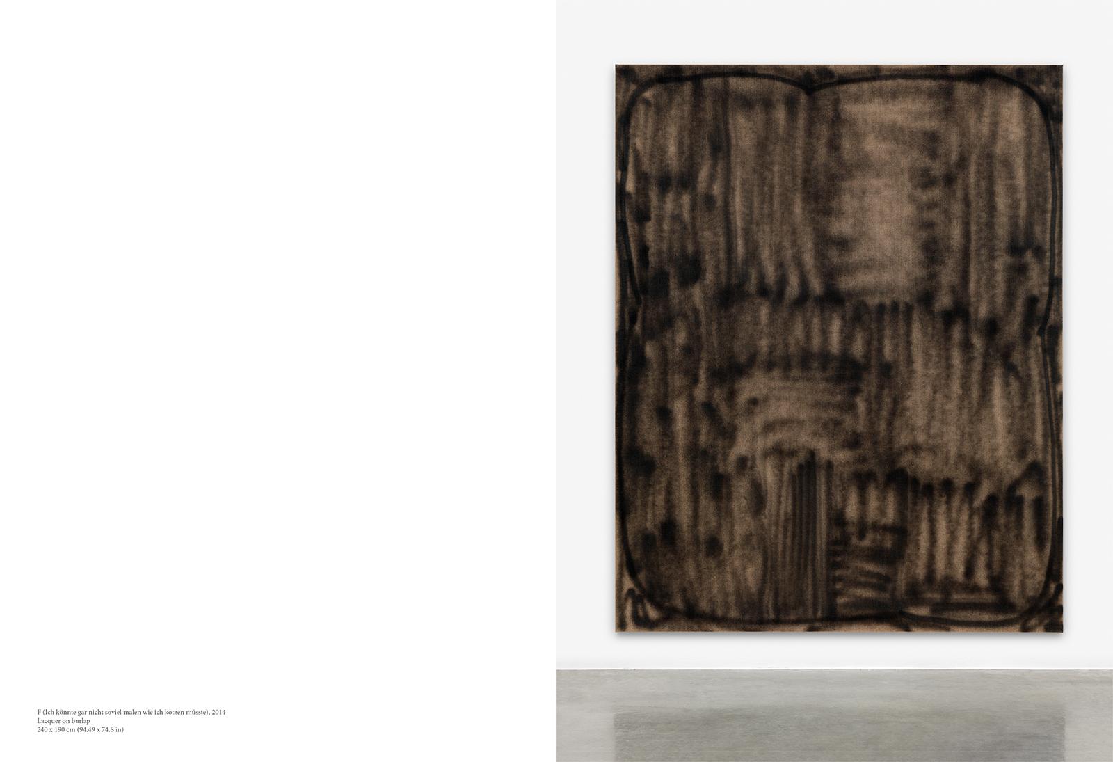 David Ostrowski, F (Ich könnte gar nicht soviel malen wie ich kotzen müsste), 2014, Lacquer on burlap, 240 x 190 cm (94.49 x 74.8 in)