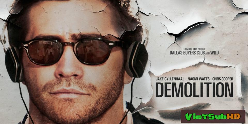 Phim Kẻ hủy hoại VietSub HD | Demolition 2016