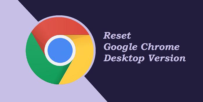 Cara Reset Google Chrome Agar Menjadi Ringan di Komputer