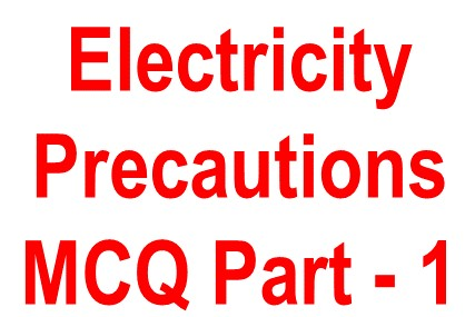 objective question Safety precautions of electricity -1