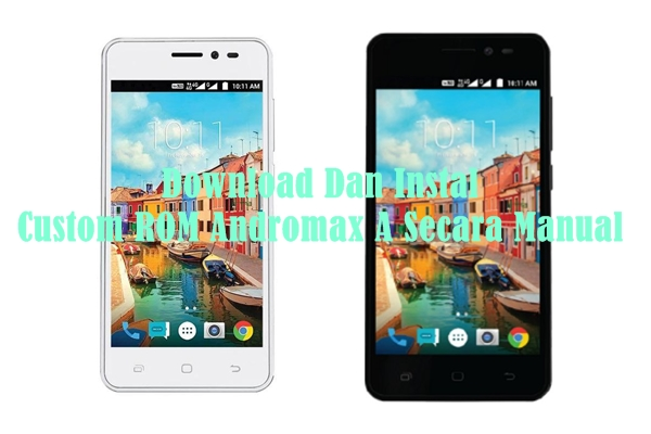 Download Dan Instal Custom ROM Andromax A Secara Manual