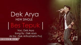 Lirik, Video dan MP3 Lagu Bes Tepuk Dek Arya