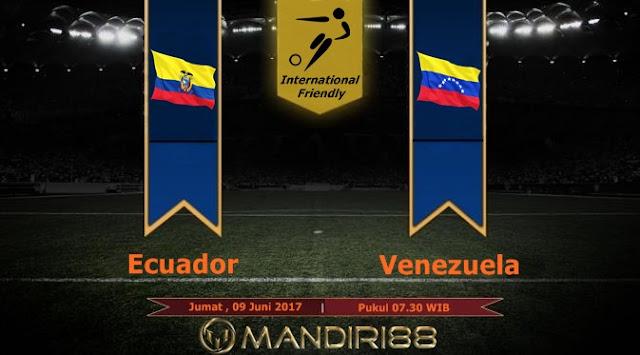 Prediksi Bola : Ecuador ( N ) Vs Venezuela , Jumat 09 Juni 2017 Pukul 07.30 WIB