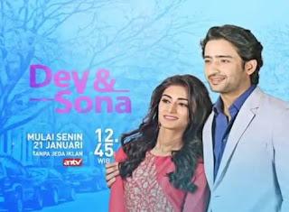 Sinopsis Dev & Sona ANTV Episode 39 - 40