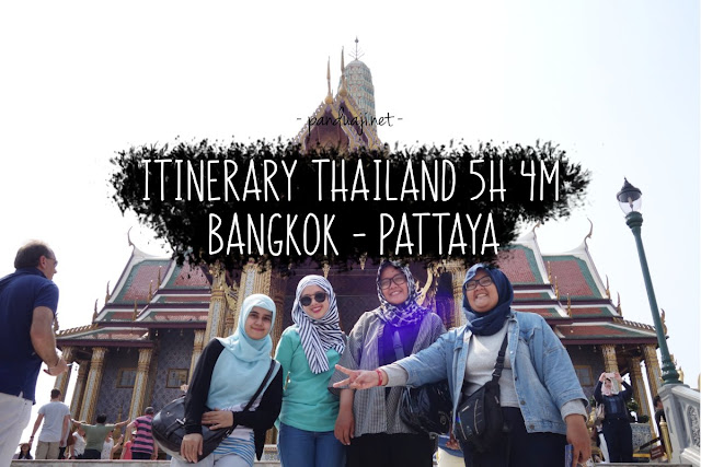 Itinerary Thailand 5 hari 4 Malam Bangkok - Pattaya ala Backpacker