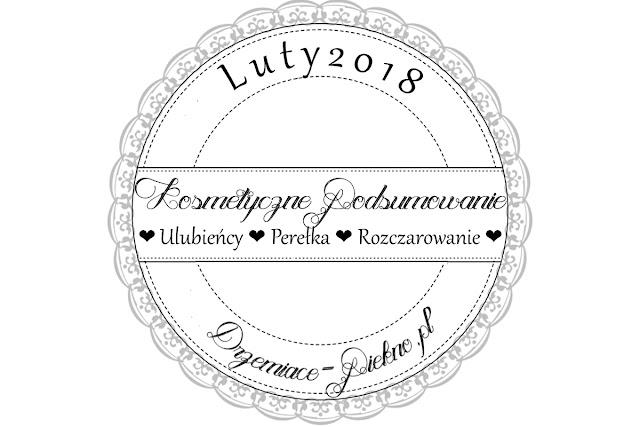 Ulubieńcy Luty 2018 - Kosmetyczne podsumowanie | Ulubieńcy, rozczarowania, perełka