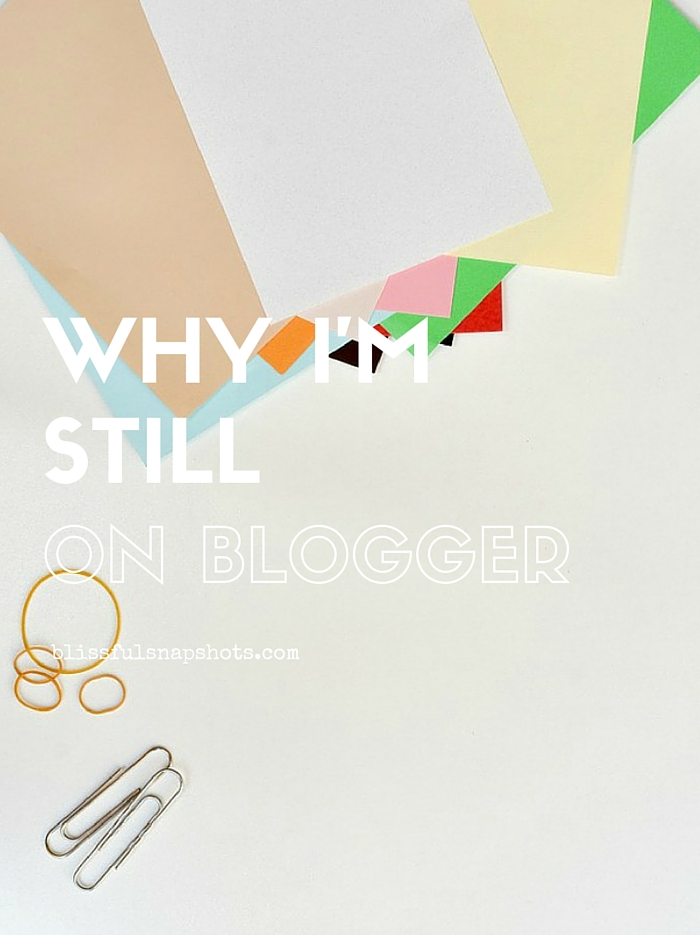 Why I'm Still On Blogger