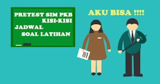 Jadwal dan Kisi-kisi Soal Latihan Pretest SIM PKB Guru 2017