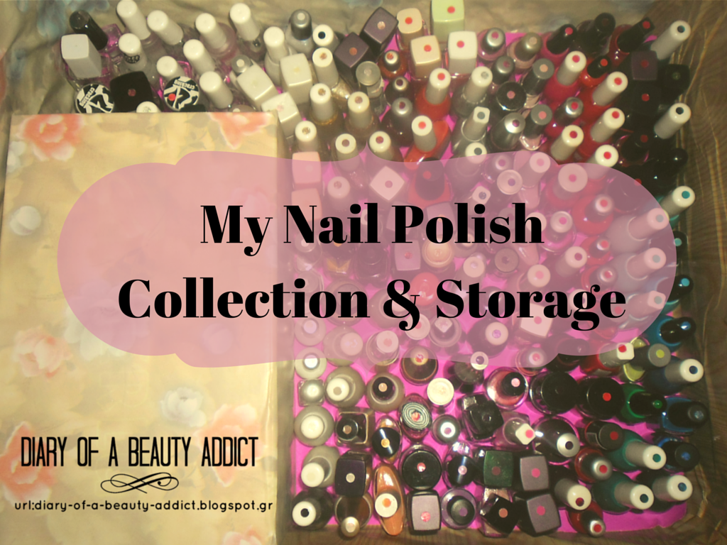 My Nail Polish Collection & Storage