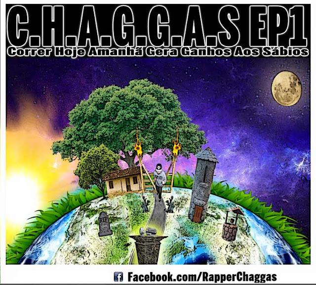 OUÇA O EP1 DO RAPPER CHAGGAS - CORRER HOJE AMANHÃ GERA GANHOS AOS SÁBIOS