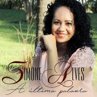 Baixar CD A Ultima Palavra Simone Alves