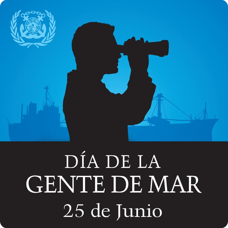 Hoy 25 junio se conmemora el Día internacional de la Gente de Mar