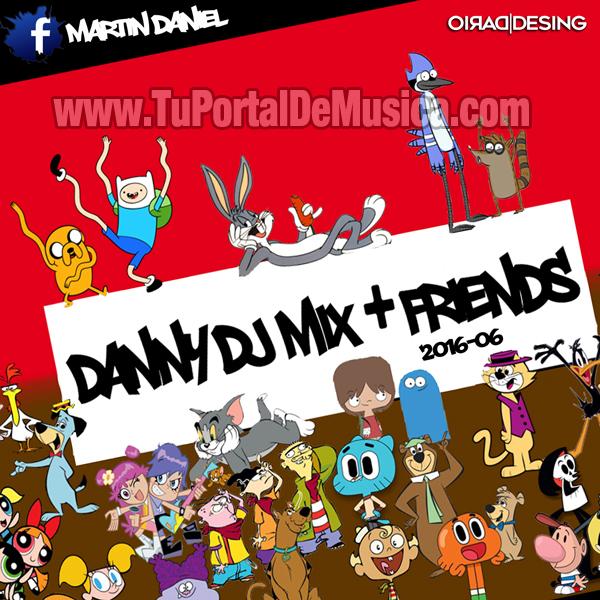 Danny Dj Mix Vol. 6 Edicion Amigos (2016)
