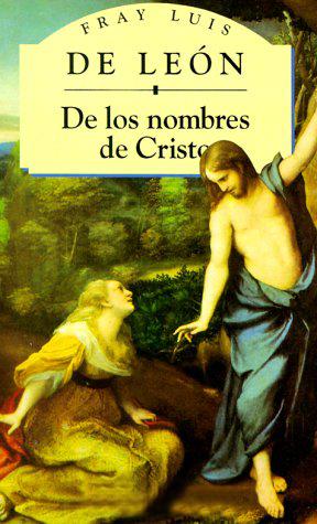 De los nombres de Cristo – Fray Luis de León