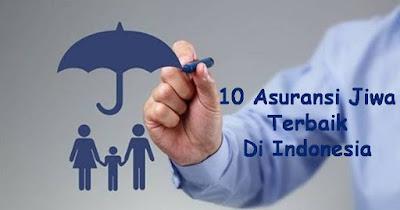 10 Asuransi Jiwa Terbaik Di Indonesia
