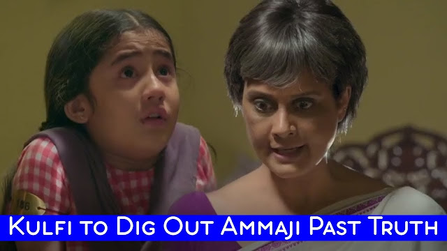 High Voltage Drama ahead in Kulfi Kumar Bajewala , Kulfi to find Ammaji's truth