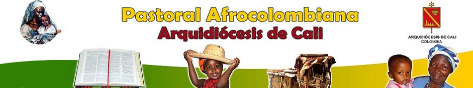 Pastoral Afro de la   Arquidiócesis de Cali