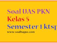 Soal Latihan UAS PKN Kelas 5 Semester 1 2016 2017