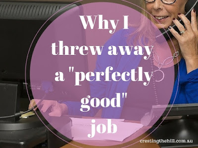 "Never underestimate yourself - 6 reasons why it's okay to leave a ""perfectly good"" job and find something else that suits you better. It's never too late to start afresh. #midlife #employment"