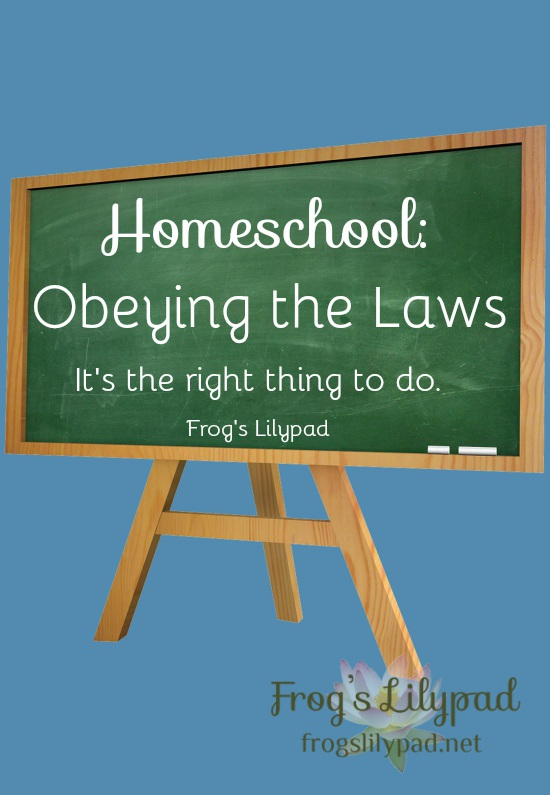 It's not just you who will feel the effects of not obeying the homeschool laws of your state. Protect your home and school, obey the laws. frogslilypad.net
