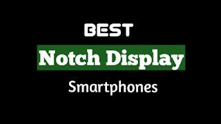 Top 5 Best Notch Display Smartphones