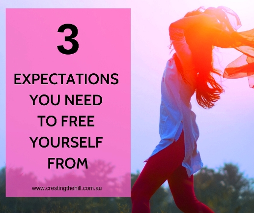 These are the three underlying expectations we need to release ourselves from to live a positive life. #midlife #women #letgo