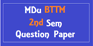 एम डी यू  BTTM 2nd Sem Previous Question Papers 2018