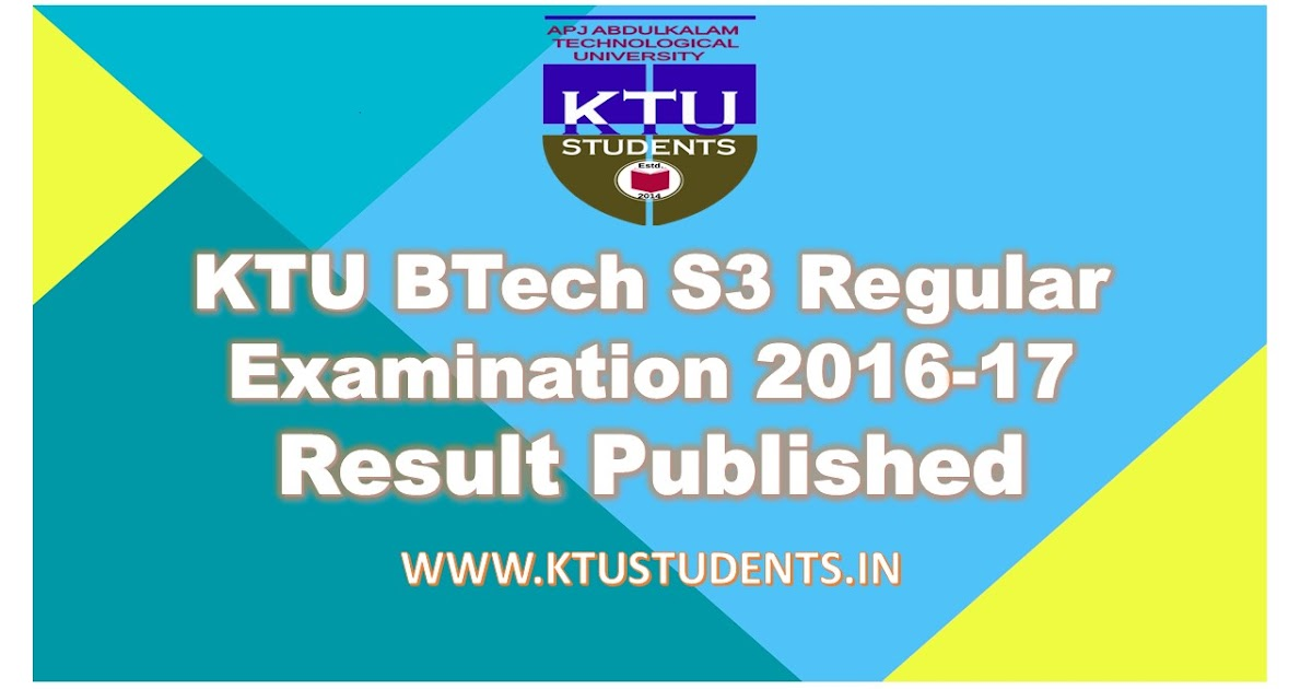 KTU BTech S3 2017 Result Published | KTU Students - Notes | Syllabus | Textbook | Question Papers