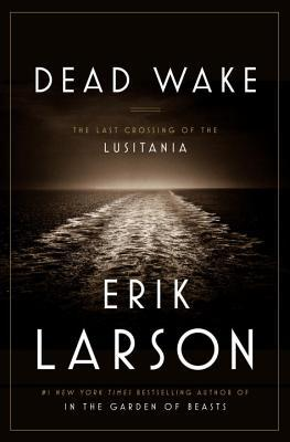 Dead Wake by Erik Larson (5 star review)