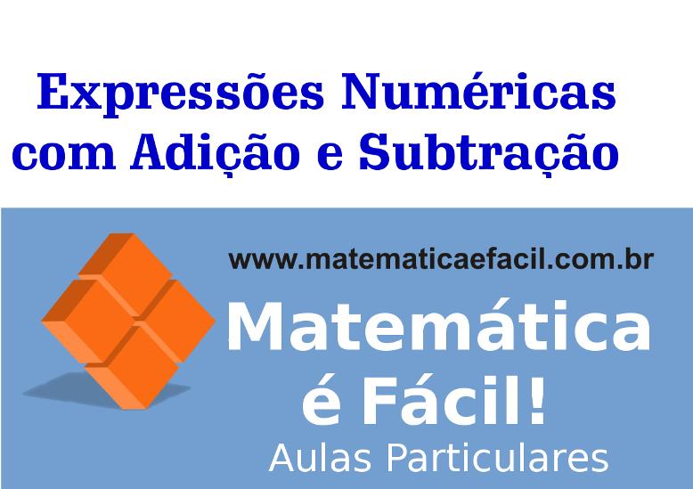 Expressões Numéricas com Adição e Subtração de Números Naturais