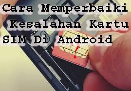 Cara Memperbaiki Kesalahan Kartu SIM Di Android 1