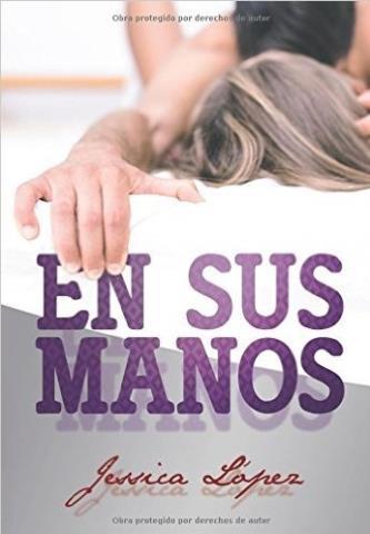 En sus manos - Jessica Lopez Villanueva
