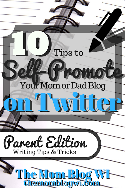 Tips and Tricks | 10 Tips to Self-Promote Your Blog On Twitter | Parent Edition | The Mom Blog WI | #Blogging #Parenting #Writing #MomLife #Blogger #MomBlogger