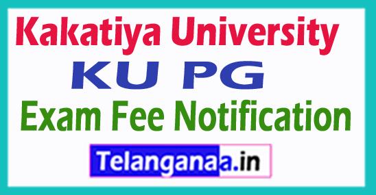 Kakatiya University KU PG  Exam Fee Notification