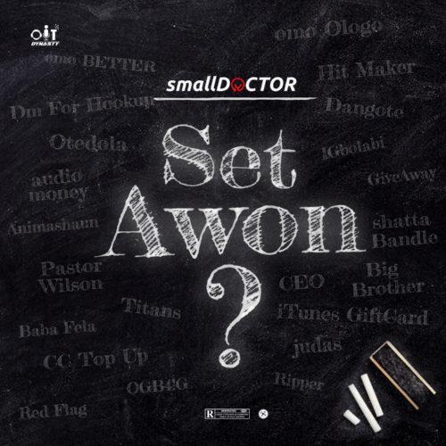 [Music] Small Doctor – Set Awon
