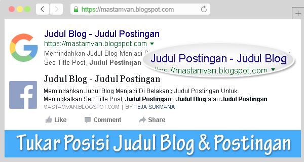 Menukar Posisi Judul Blog Menjadi di Belakang Title Postingan