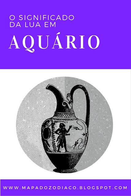 o significado da lua em aquário astrologia